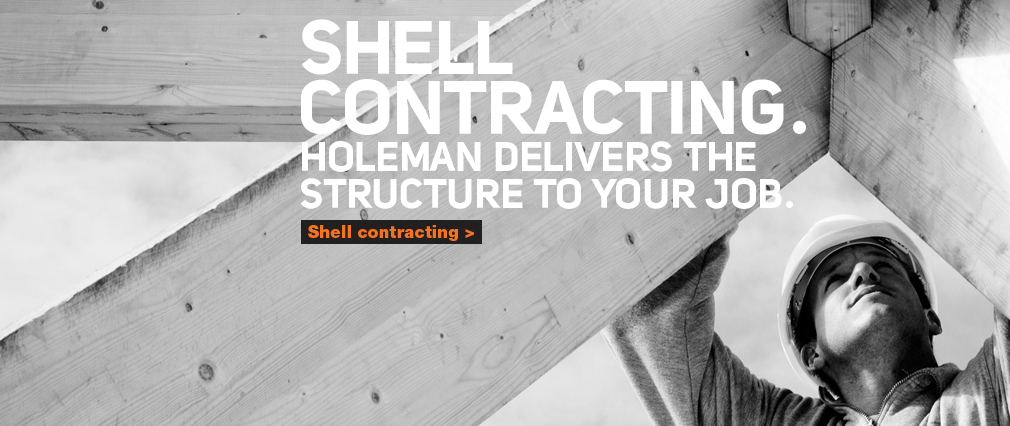 Shell Contracting. Holeman delivers the structure to your job.