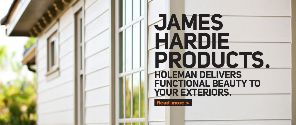 James Hardie Products. Holeman delivers functional beauty to your exteriors.